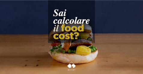 Come calcolare il food cost, una guida pratica che ti svela i segreti per non chiudere i battenti.